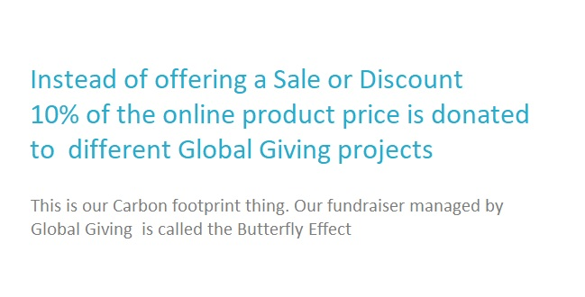 10% Donation of the online product price to Global Giving projects